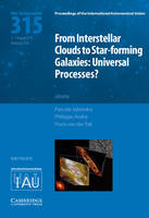 From Interstellar Clouds to Star-forming Galaxies (IAU S315) Universal Processes? by Pascale Jablonka
