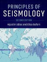 Principles of Seismology by Agustin (Universidad Complutense, Madrid) Udias, Elisa (Universidad Complutense, Madrid) Buforn