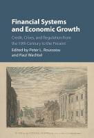 Financial Systems and Economic Growth Credit, Crises, and Regulation from the 19th Century to the Present by Peter L. (Vanderbilt University, Tennessee) Rousseau