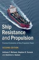 Ship Resistance and Propulsion Practical Estimation of Ship Propulsive Power by Anthony F. (University of Southampton) Molland, Stephen R. (University of Southampton) Turnock, Dominic A. (University  Hudson
