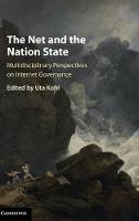 The Net and the Nation State Multidisciplinary Perspectives on Internet Governance by Uta (Aberystwyth University) Kohl