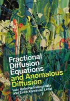 Fractional Diffusion Equations and Anomalous Diffusion by Luiz Roberto Evangelista