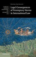 Legal Consequences of Peremptory Norms in International Law by Daniel Costelloe