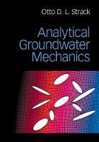 Analytical Groundwater Mechanics by Otto D. L. (University of Minnesota) Strack
