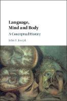 Language, Mind and Body A Conceptual History by John E. (University of Edinburgh) Joseph