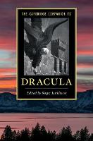 The Cambridge Companion to 'Dracula' by Roger (Birkbeck, University of London) Luckhurst