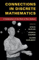 Connections in Discrete Mathematics A Celebration of the Work of Ron Graham by Steve (Iowa State University) Butler
