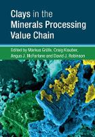 Clays in the Minerals Processing Value Chain by Markus Grafe