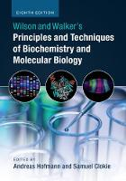 Wilson and Walker's Principles and Techniques of Biochemistry and Molecular Biology by Andreas (Griffith University, Queensland) Hofmann