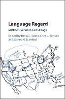 Language Regard Methods, Variation and Change by James Stanford