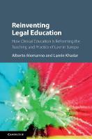 Reinventing Legal Education How Clinical Education Is Reforming the Teaching and Practice of Law in Europe by Alberto Alemanno