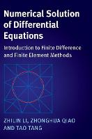 Numerical Solution of Differential Equations Introduction to Finite Difference and Finite Element Methods by Zhilin (North Carolina State University) Li, Zhonghua (Hong Kong Polytechnic University) Qiao, Tao Tang
