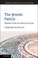 The Jewish Family Between Family Law and Contract Law by Yehezkel Margalit
