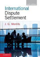 International Dispute Settlement by John Merrills