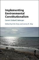 Implementing Environmental Constitutionalism Current Global Challenges by Erin Daly
