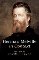 Herman Melville in Context by Kevin (University of Central Oklahoma) Hayes