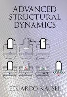 Advanced Structural Dynamics by Eduardo (Massachusetts Institute of Technology) Kausel