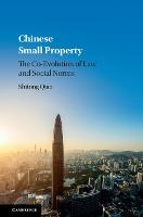 Chinese Small Property The Co-Evolution of Law and Social Norms by Shitong (The University of Hong Kong) Qiao