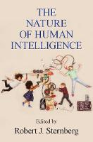The Nature of Human Intelligence by Robert J. (Cornell University, New York) Sternberg
