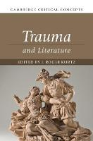 Trauma and Literature by J. Roger (Drexel University, Philadelphia) Kurtz