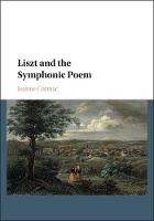 Liszt and the Symphonic Poem by Joanne (University of Nottingham) Cormac