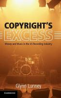 Copyright's Excess Money and Music in the US Recording Industry by Glynn Lunney