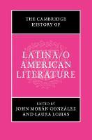 The Cambridge History of Latina/o American Literature by John (University of Texas, Austin) Moran Gonzalez