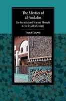 The Mystics of al-Andalus Ibn Barrajan and Islamic Thought in the Twelfth Century by Yousef (University of Chicago) Casewit