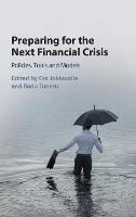 Preparing for the Next Financial Crisis Policies, Tools and Models by Esa Jokivuolle