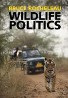Wildlife Politics by Bruce (Northern Illinois University) Rocheleau