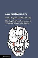 Law and Memory Towards Legal Governance of History by Uladzislau (Universiteit van Amsterdam) Belavusau