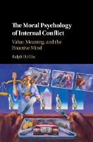 The Moral Psychology of Internal Conflict Value, Meaning, and the Enactive Mind by Ralph D. (Clark Atlanta University, Georgia) Ellis