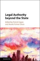 Legal Authority beyond the State by Patrick (University of Bristol) Capps