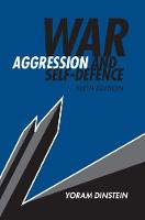War, Aggression and Self-Defence by Yoram (Tel-Aviv University) Dinstein