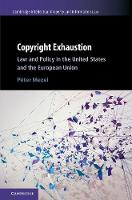 Copyright Exhaustion Law and Policy in the United States and the European Union by Peter Mezei