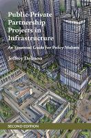 Public-Private Partnership Projects in Infrastructure An Essential Guide for Policy Makers by Jeffrey Delmon