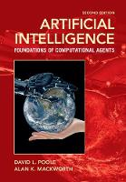 Artificial Intelligence Foundations of Computational Agents by David L. (University of British Columbia, Vancouver) Poole, Alan K. (University of British Columbia, Vancouver) Mackworth