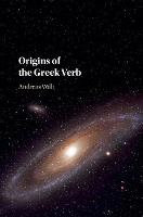 Origins of the Greek Verb by Andreas (University of Oxford) Willi
