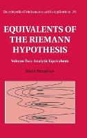Equivalents of the Riemann Hypothesis: Volume 2, Analytic Equivalents by Kevin (University of Waikato, New Zealand) Broughan