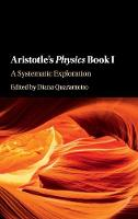 Aristotle's Physics Book I A Systematic Exploration by Diana (Sapienza Universit... di Roma) Quarantotto