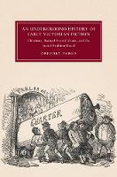 An Underground History of Early Victorian Fiction Chartism, Radical Print Culture, and the Social Problem Novel by Gregory (New York University) Vargo