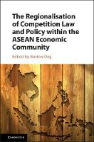The Regionalisation of Competition Law and Policy within the ASEAN Economic Community by Burton (National University of Singapore) Ong