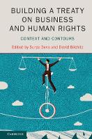 Building a Treaty on Business and Human Rights Context and Contours by Surya (City University of Hong Kong) Deva