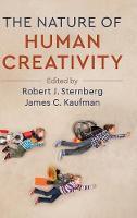 The Nature of Human Creativity by Robert J. (Cornell University, New York) Sternberg