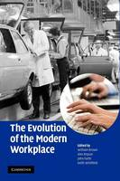 The Evolution of the Modern Workplace by William Brown