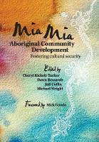 Mia Mia Aboriginal Community Development Fostering Cultural Security by Cheryl Kickett-Tucker