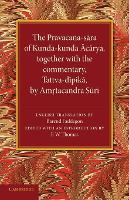 The Pravacana-sara of Kunda-kunda Acarya Together with the Commentary, Tattva-dipika by Amrtacandra Suri by F. W. Thomas