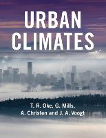 Urban Climates by T. R. Oke, Gerald Mills, A. Christen, J. A. Voogt