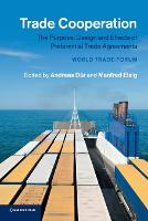 Trade Cooperation The Purpose, Design and Effects of Preferential Trade Agreements by Andreas Dur