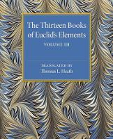 The Thirteen Books of Euclid's Elements: Volume 3, Books X-XIII and Appendix by Thomas L. Heath